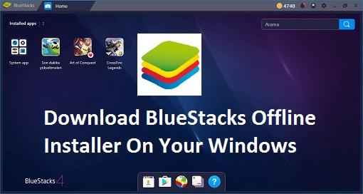 BlueStacks Offline Installer Download for PC Windows