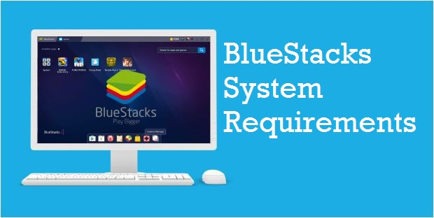 BlueStacks System Requirements for PC Windows