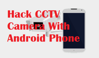 How To Hack CCTV Camera With Android Phone